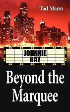 Beyond the Marquee: Johnnie Ray by Mann, Harold