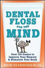 Dental Floss for the Mind: A complete program for boosting your brain power, Mic