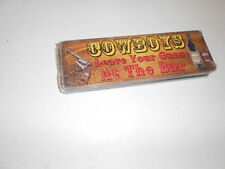 "10.5 x 3.5"" Metal Sign (new) COWBOYS LEAVE YOUR GUNS AT THE BAR"