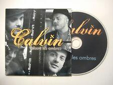 CALVIN : VALSENT LES OMBRES ♦ CD SINGLE PORT GRATUIT ♦