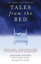 Tales from the Bed : A Memoir by Jenifer Estess (2005, Paperback)
