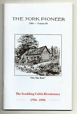 THE YORK PIONEER 1994 - Volume 89 Special ISSUE SCADDING CABIN BICENTENARY