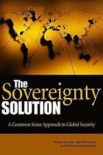 The Sovereignty Solution: A Common Sense Approach to Global Security Lauchengco,