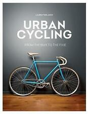 Urban Cycling by Laurent Belando Paperback Book 'From the BMX to the Fixie' New