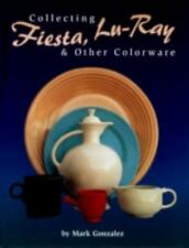Collecting Fiesta, Lu-Ray & Other Colorware-ExLibrary