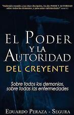 El Poder y la Autoridad del Creyente by Eduardo Peraza (2012, Paperback)