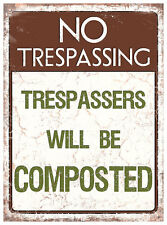 Trespassers Will Be Composted Metal Tin Wall Art Sign / Plaque