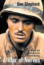 A War of Nerves: Soldiers and Psychiatrists in the Twentieth Century-ExLibrary