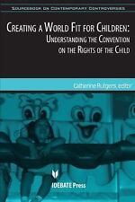 Creating a World Fit for Children: Understanding the UN Convention on the Rights