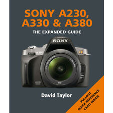 NEW Sony A230 A330 A380 Expanded Guide by David Taylor. Ammonite Camera Book