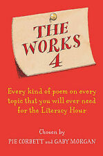 The Works 4: Poems about everything: Every Kind of Poem on Every Topic That You