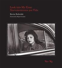Look into My Eyes: Nuevomexicanos por Vida, '81-'83, Bubriski, Kevin, Good Book