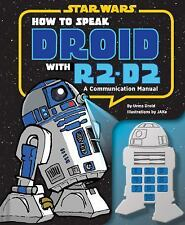 How to Speak Droid with R2-D2: A Communication Manual Star Wars