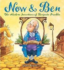 Now and Ben : The Modern Inventions of Benjamin Franklin by Gene Barretta...