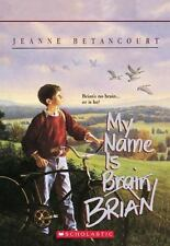 My Name Is Brain Brian (Apple Paperbacks) by Jeanne Betancourt, Good Book