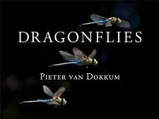 Dragonflies : Magnificent Creatures of Water, Air, and Land by Pieter van...