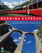 Fachbuch Bernina Express, Rhätische Bahn in der Landschaft Albula/Bernina, NEU