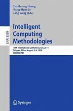 Lecture Notes in Computer Science: Intelligent Computing Methodologies : 10th...