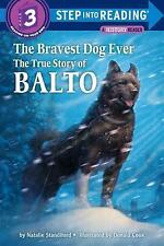 The Bravest Dog Ever: The True Story of Balto (Step-Into-Reading), Natalie Stand