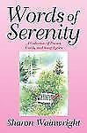 Words of Serenity : A Collection of Poems, Cards, and Song Lyrics by Sharon...