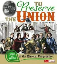 To Preserve the Union: Causes and Effects of the Missouri Compromise (Cause and