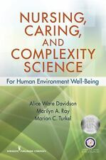 Nursing, Caring, and Complexity Science : For Human-Environment Well Being by...