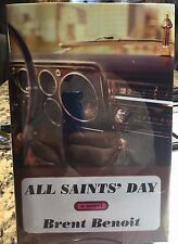 All Saints' Day by Brent Benoit Hardcover Book - SIGNED 1st/1st
