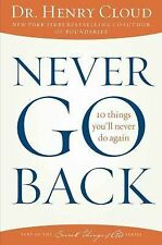 Never Go Back: 10 Things You'll Never Do Again, Cloud, Dr. Henry, Good Book
