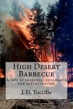High Desert Barbecue : Sometimes, life Is just too hot to Handle by J....