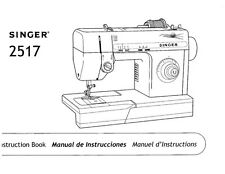 Singer 2517 Sewing Machine/Embroidery/Serger Owners Manual