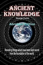 Ancient Knowledge - by George Curtis (2013, Paperback)