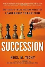 Succession : Mastering the Make or Break Process of Leadership Transition by...