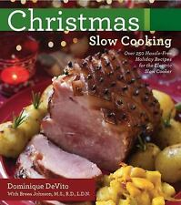 Christmas Slow Cooking: Over 250 hassle-free holiday recipes for the Electric Sl