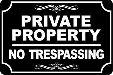PRIVATE PROPERTY NO TRESPASSING Black & White Aluminum Sign 8 X 12