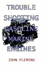 Trouble Shooting Gasoline Marine Engines by John Fleming (2001, Hardcover)