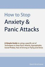 How to Stop Anxiety & Panic Attacks  : A Simple Guide to Using a Specific Set...