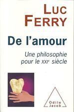 PHILOSOPHIE - LUC FERRY : DE L'AMOUR UNE PHILOSOPHIE POUR LE XXIe S. - 30 %