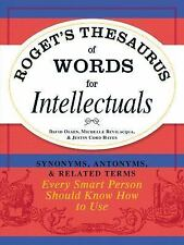 Roget's Thesaurus of Words for Intellectuals: Synonyms, Antonyms, and Related T