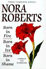Born In Fire; Born In Ice; Born In Shame: Three Complete Novels