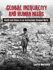 Global Inequality and Human Needs Wermuth health and illness