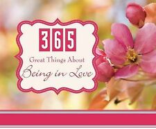 365 Great Things about Being in Love (365 Perpetual Calendars)