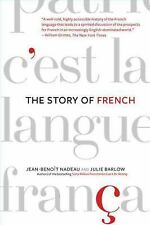 The Story of French by Julie Barlow and Jean-Benoît Nadeau (2008, Paperback)