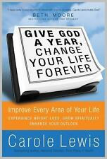 Give God a Year, Change Your Life Forever! Improve Every Area of Your Life, Lewi