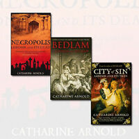 Catharine Arnold Collection 3 Books Set Pack Bedlam London and Its Mad NEW