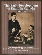 The Early Development of Radio in Canada, 1901-1930 - Canada's Radio Pioneers