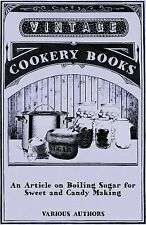 An Article on Boiling Sugar for Sweet and Candy Making by Various (2011,...