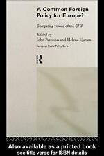Routledge Research in European Public Policy: A Common Foreign Policy for...