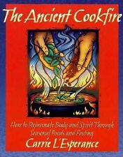 The Ancient Cookfire: How to Rejuvenate Body and Spirit Through Season-ExLibrary
