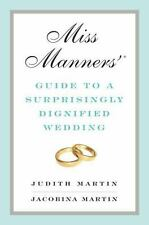 Miss Manners' Guide to a Surprisingly Dignified Wedding by Jacobina Martin - NEW