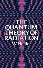 Dover Books on Physics: The Quantum Theory of Radiation by W. Heitler (2010,...